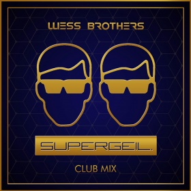 WESS BROTHERS - SUPERGEIL CLUB MIX